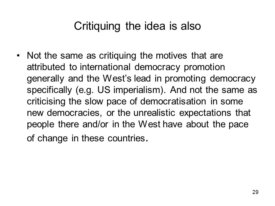 Critiquing the idea is also