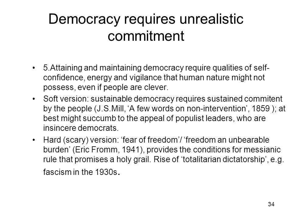 Democracy requires unrealistic commitment