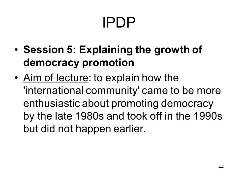 IPDP Session 5: Explaining the growth of democracy promotion
