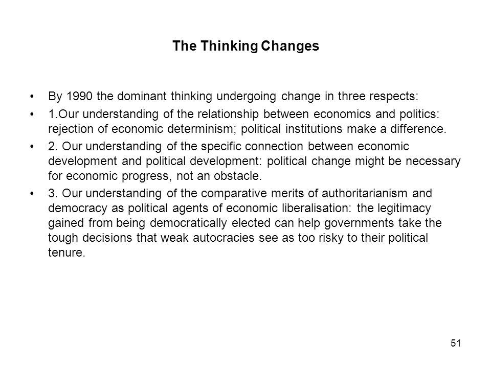 The Thinking Changes By 1990 the dominant thinking undergoing change in three respects: