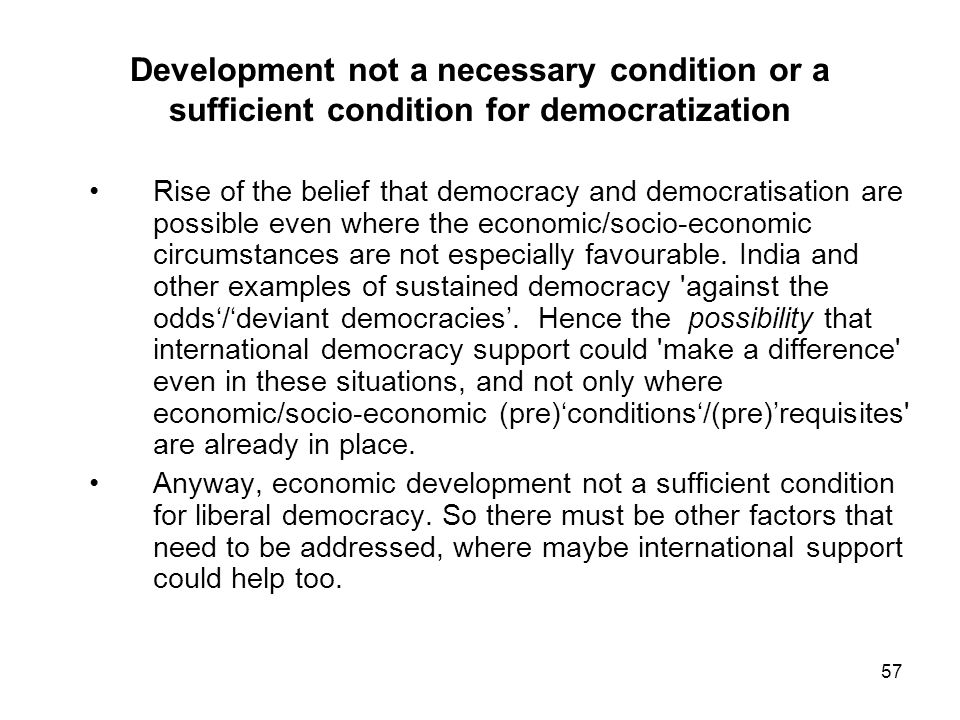 Development not a necessary condition or a sufficient condition for democratization