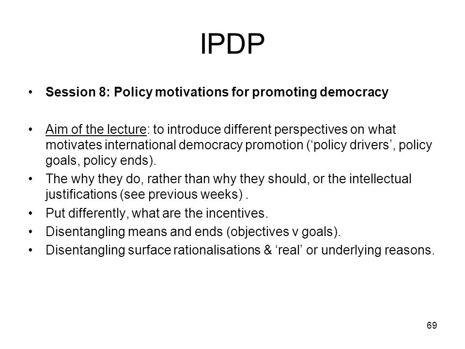 IPDP Session 8: Policy motivations for promoting democracy