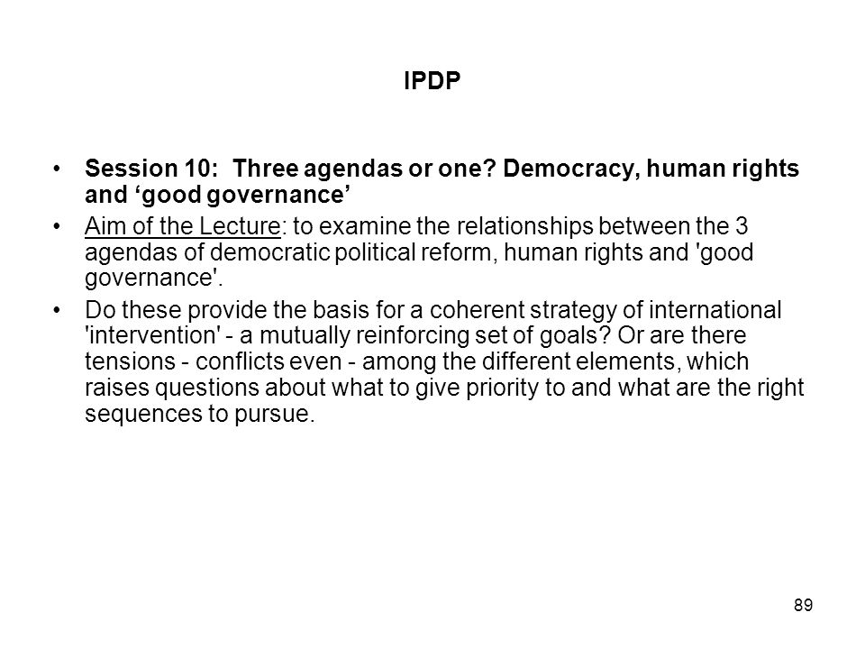 IPDP Session 10: Three agendas or one Democracy, human rights and 'good governance'