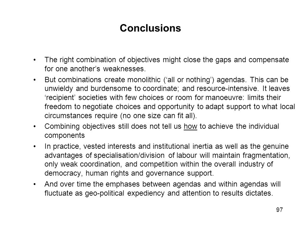 Conclusions The right combination of objectives might close the gaps and compensate for one another's weaknesses.