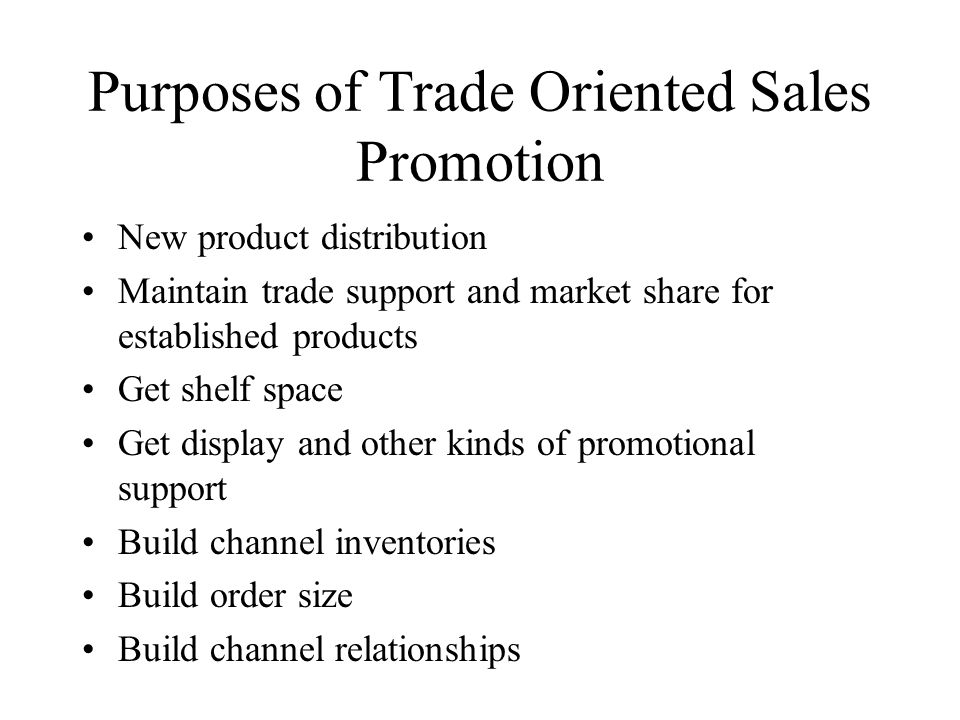 Purposes of Trade Oriented Sales Promotion