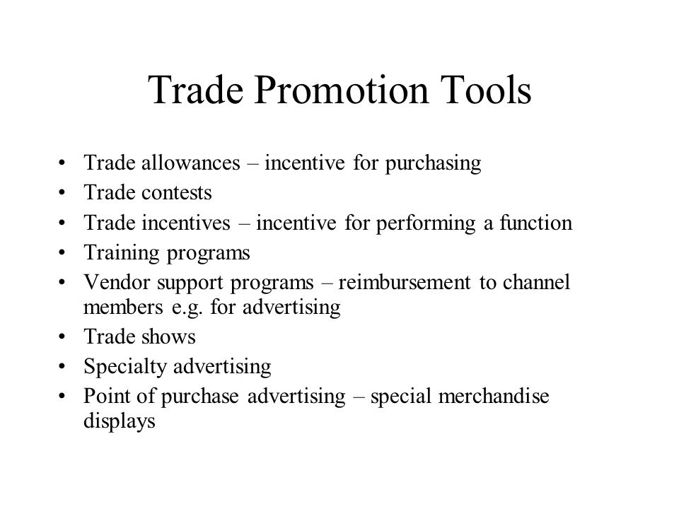 Trade Promotion Tools Trade allowances – incentive for purchasing