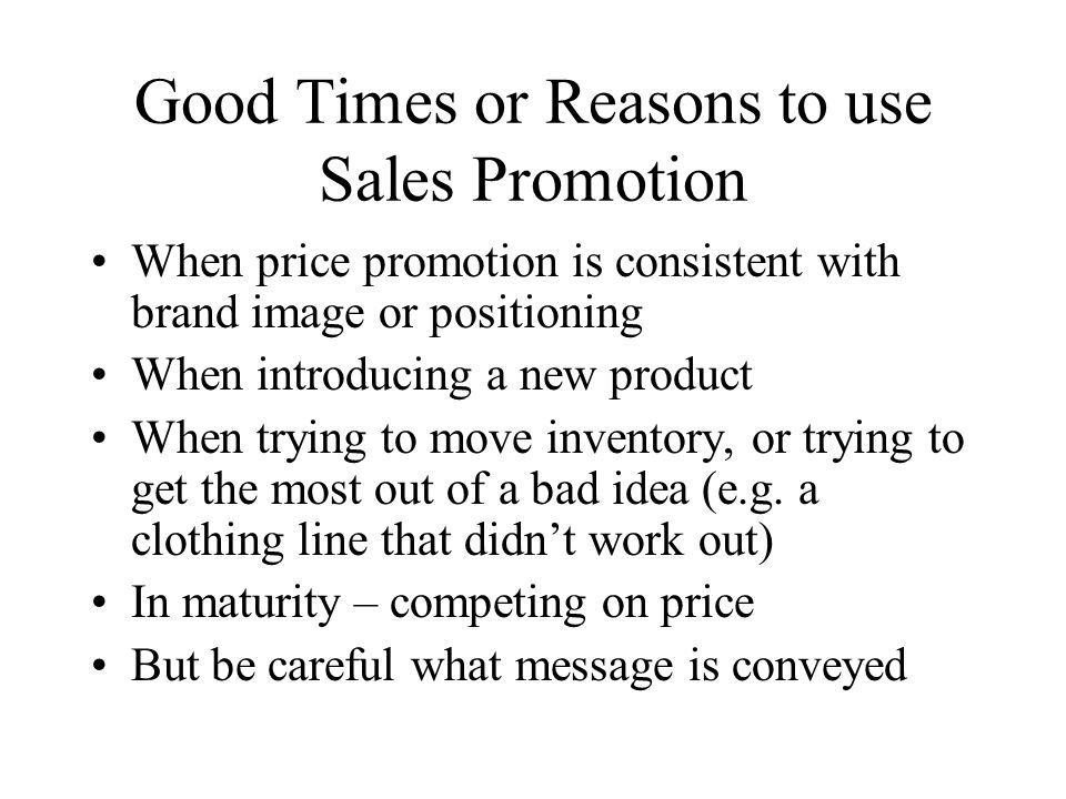 Good Times or Reasons to use Sales Promotion