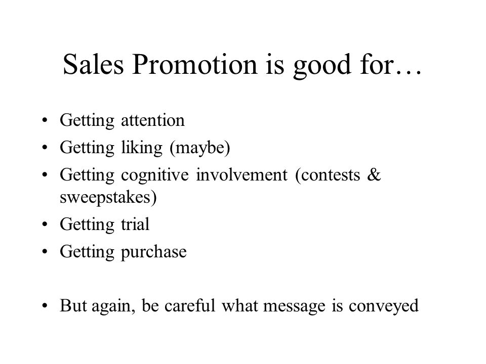 Sales Promotion is good for…
