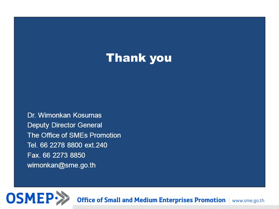 Thank you Dr. Wimonkan Kosumas Deputy Director General