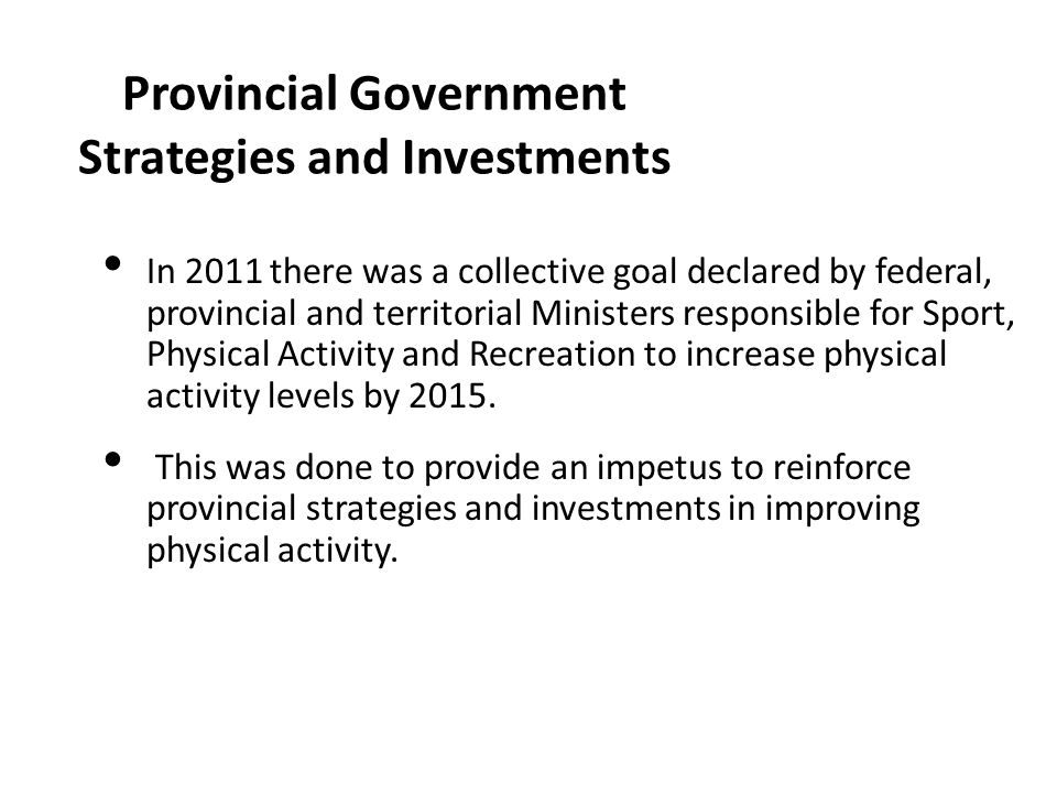 Provincial Government Strategies and Investments