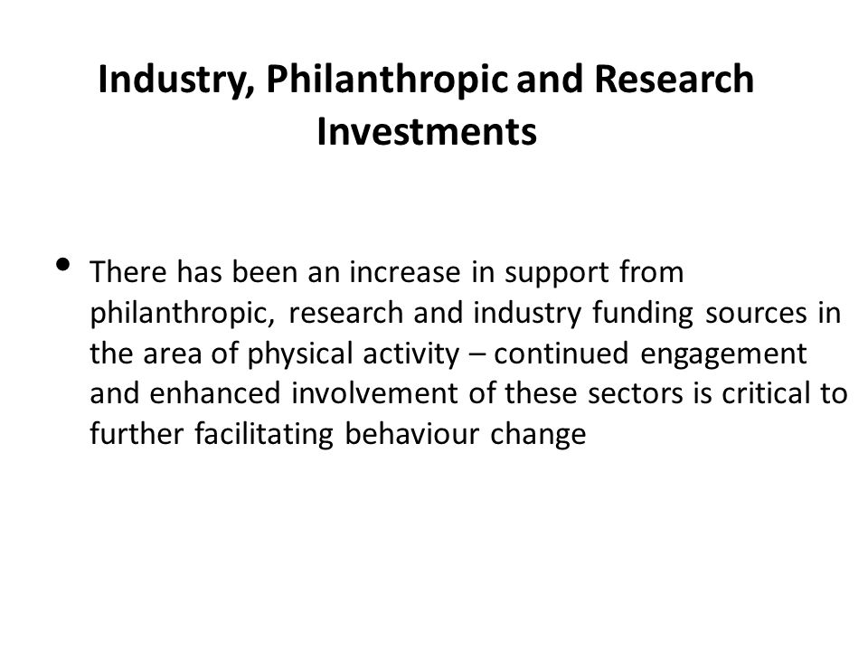 Industry, Philanthropic and Research Investments