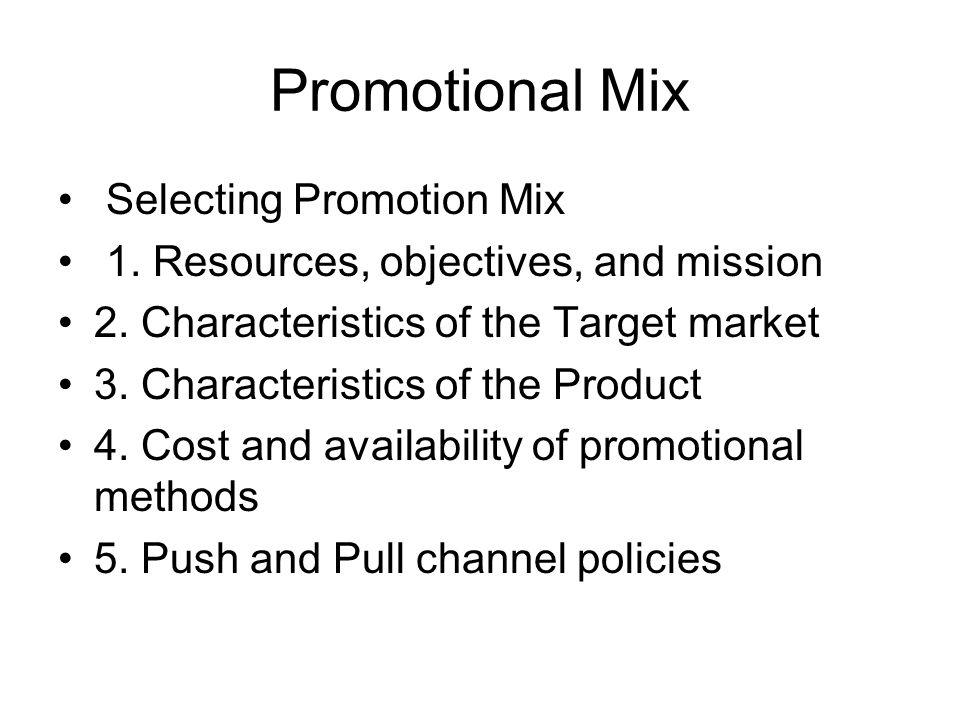 Promotional Mix Selecting Promotion Mix