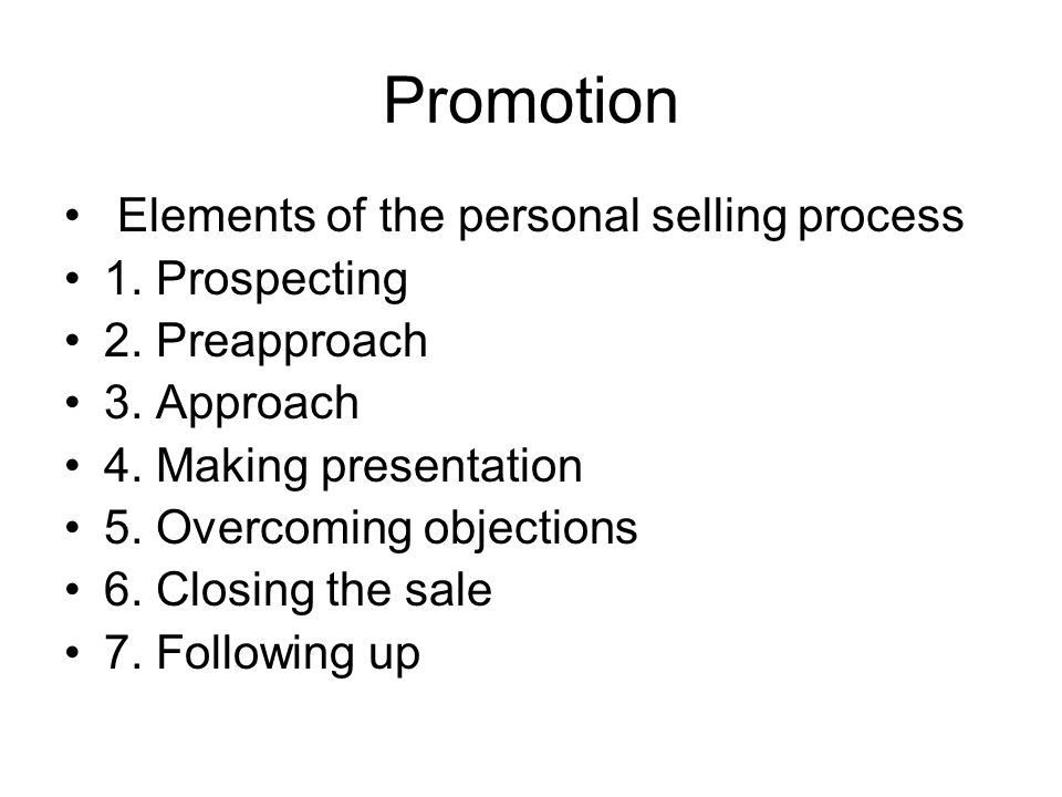 Promotion Elements of the personal selling process 1. Prospecting