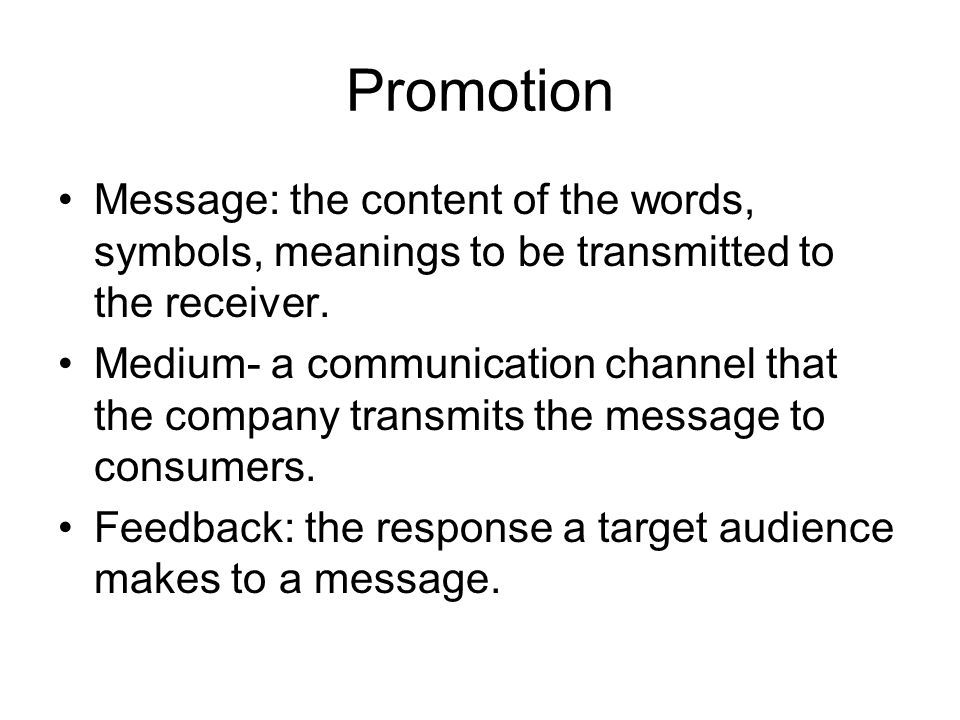 Promotion Message: the content of the words, symbols, meanings to be transmitted to the receiver.