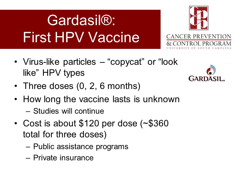 Gardasil®: First HPV Vaccine