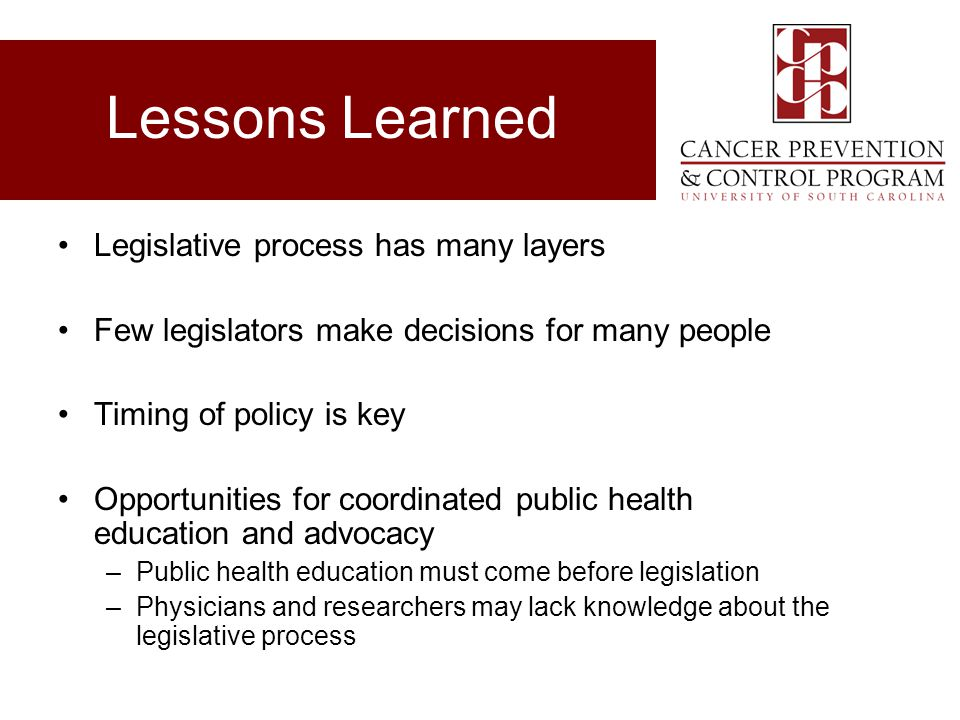 Lessons Learned Legislative process has many layers