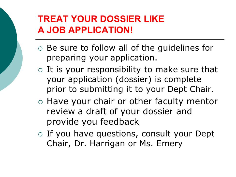TREAT YOUR DOSSIER LIKE A JOB APPLICATION!