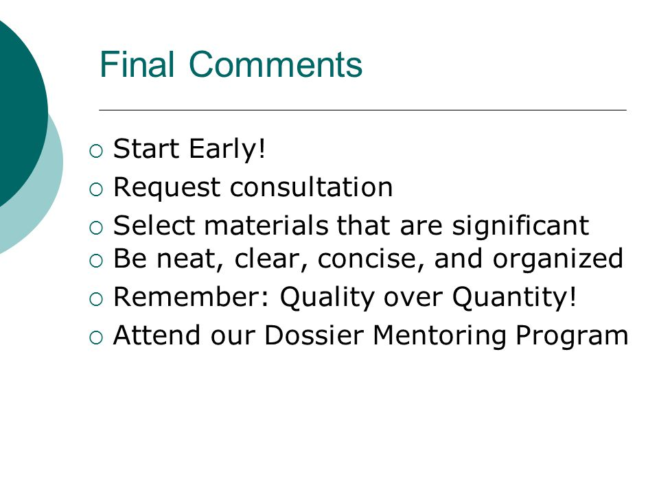 Final Comments Start Early! Request consultation