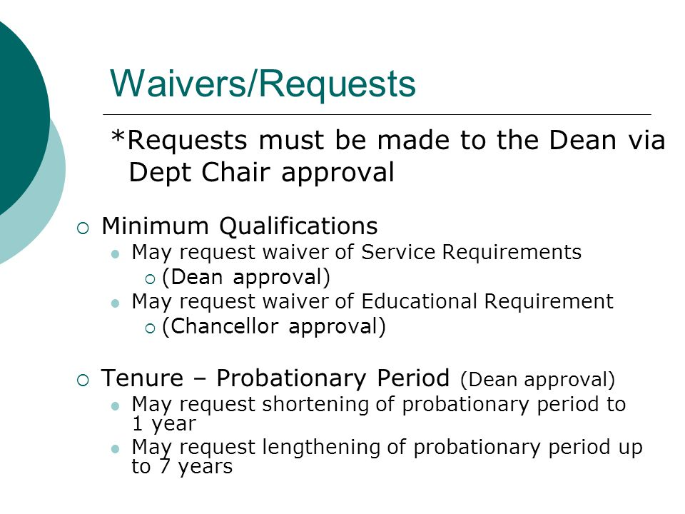 Waivers/Requests *Requests must be made to the Dean via