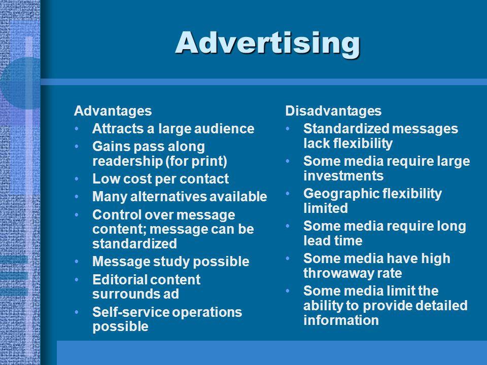 Advertising Advantages Attracts a large audience