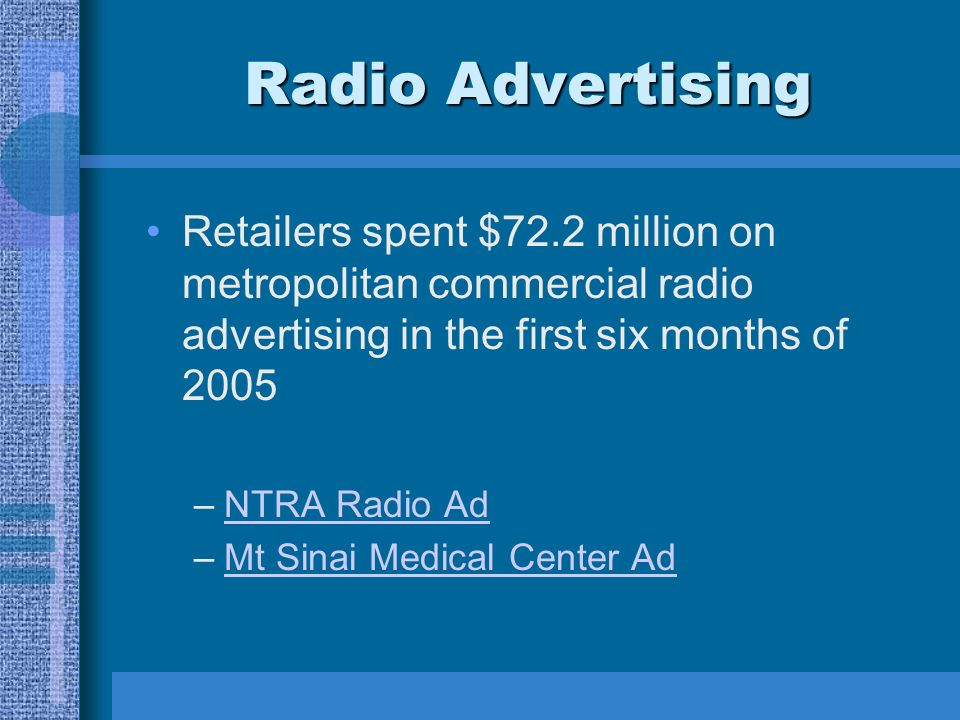 Radio Advertising Retailers spent $72.2 million on metropolitan commercial radio advertising in the first six months of 2005.