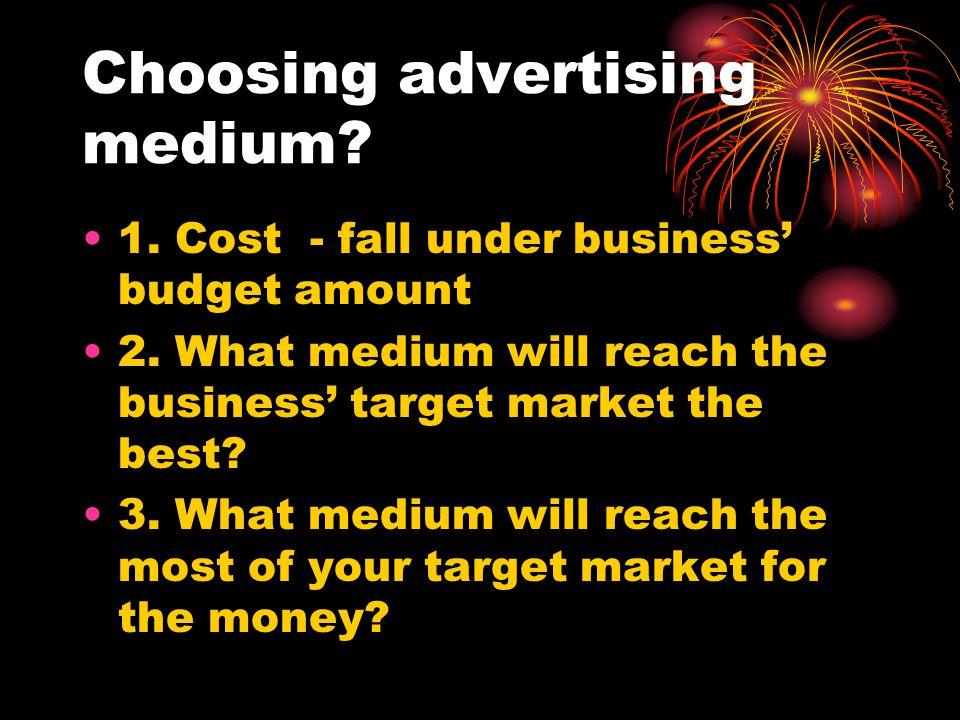 Choosing advertising medium