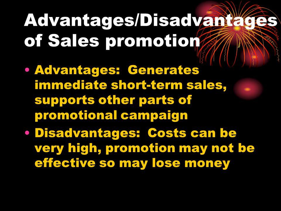 Advantages/Disadvantages of Sales promotion