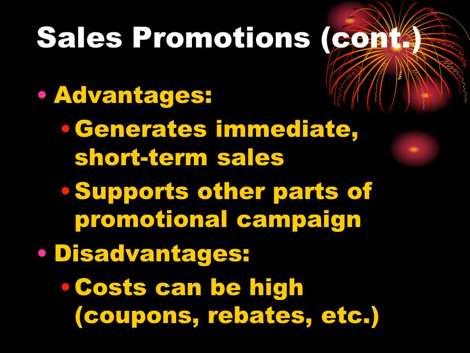 advantages of sales promotion Point of purchase (pop) displays are in-store promotional items  to increase  cookie sales by as much as 94%, with particular benefits for.