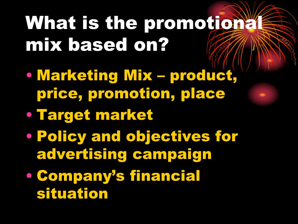 What is the promotional mix based on
