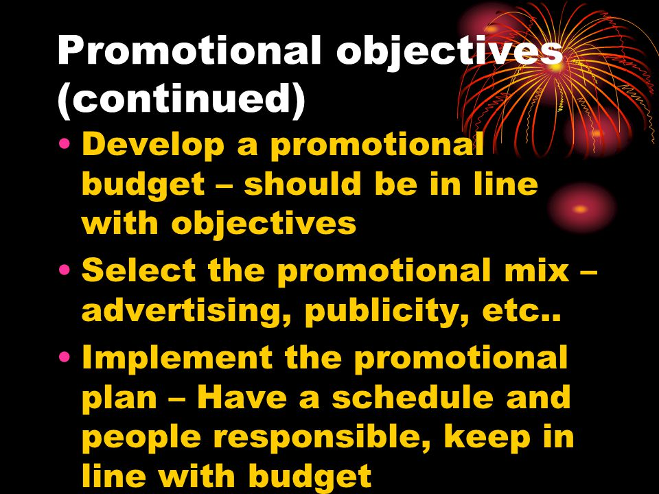 Promotional objectives (continued)