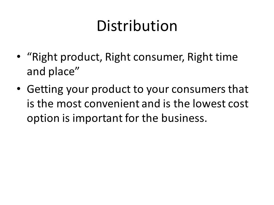 Distribution Right product, Right consumer, Right time and place