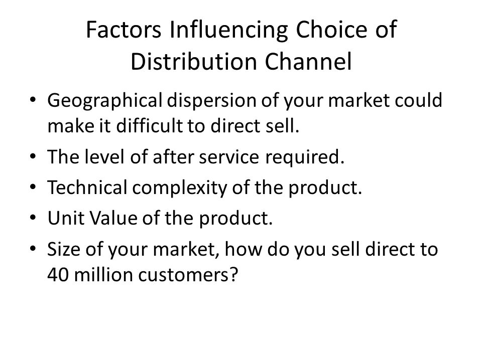 Factors Influencing Choice of Distribution Channel
