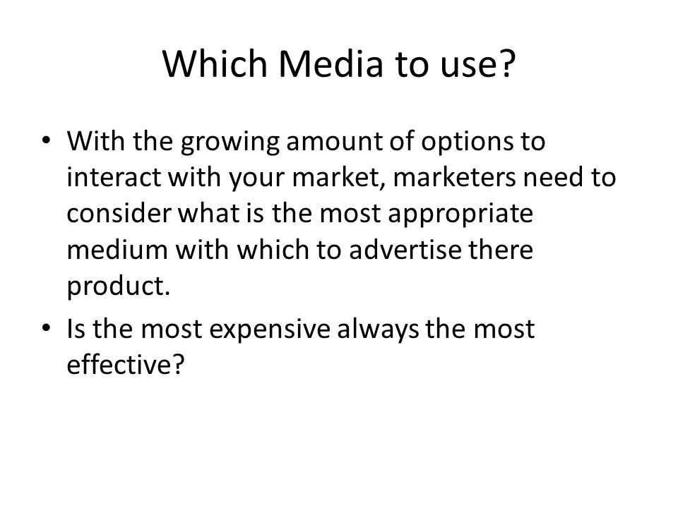 Which Media to use