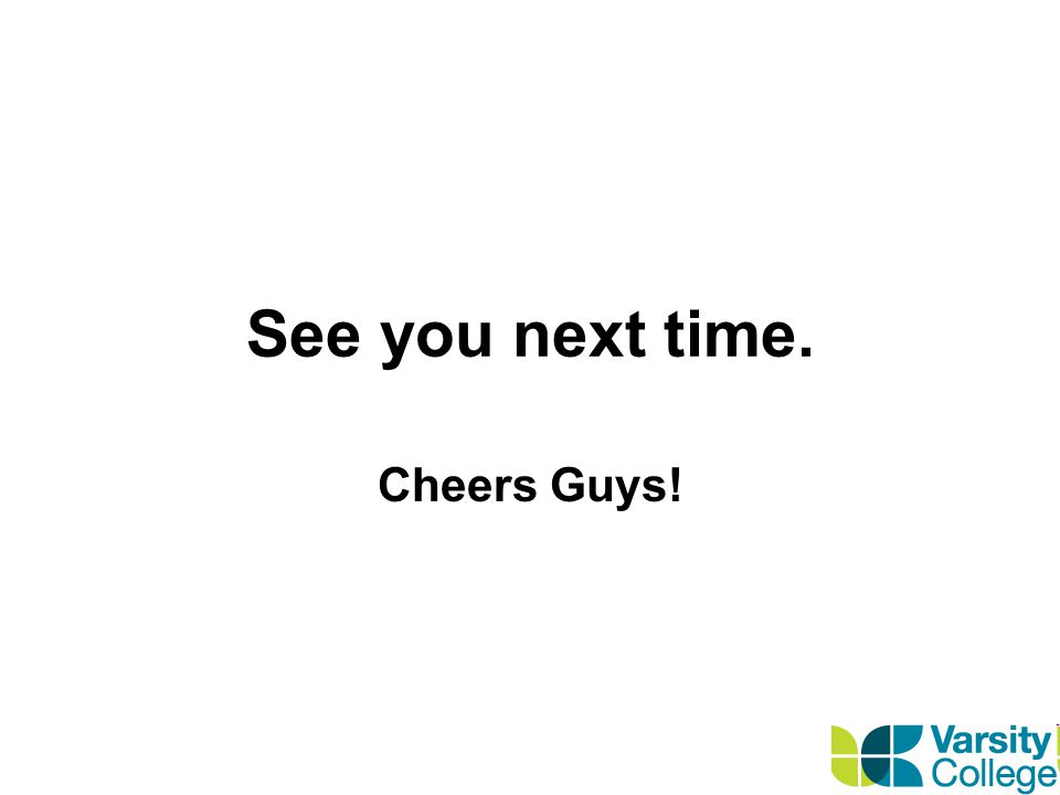 See you next time. Cheers Guys!