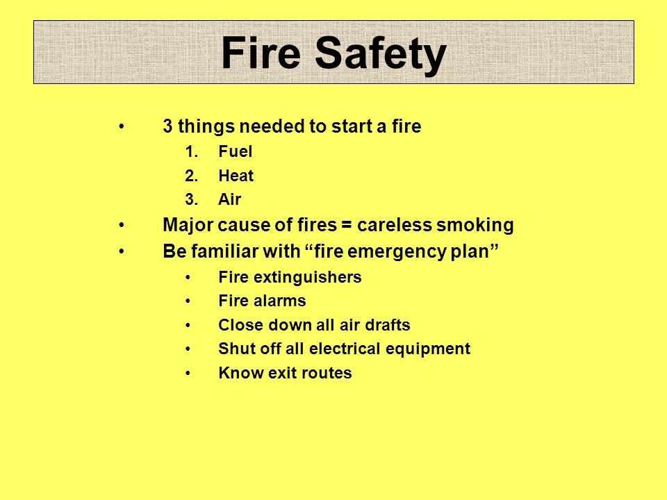 Fire Safety 3 things needed to start a fire