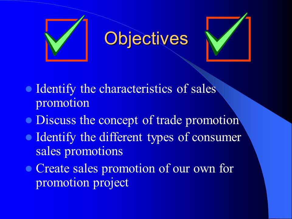 Objectives Identify the characteristics of sales promotion