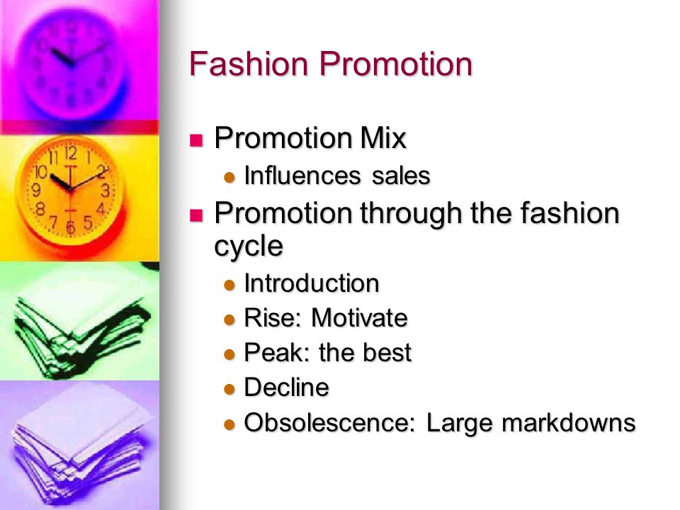 Fashion Promotion Promotion Mix Promotion through the fashion cycle