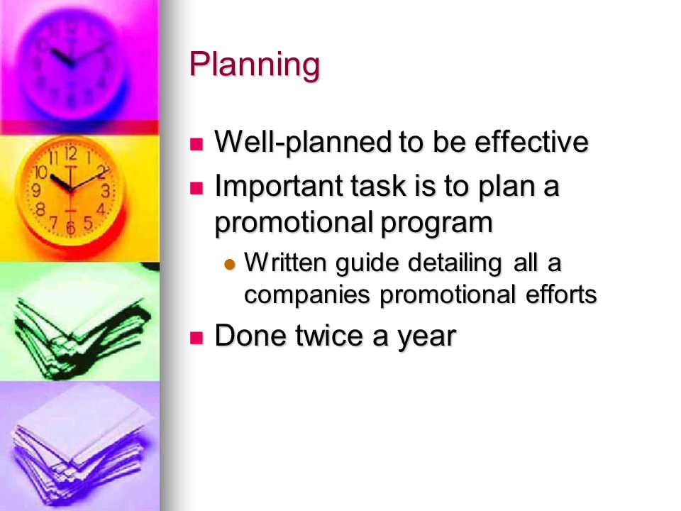 Planning Well-planned to be effective