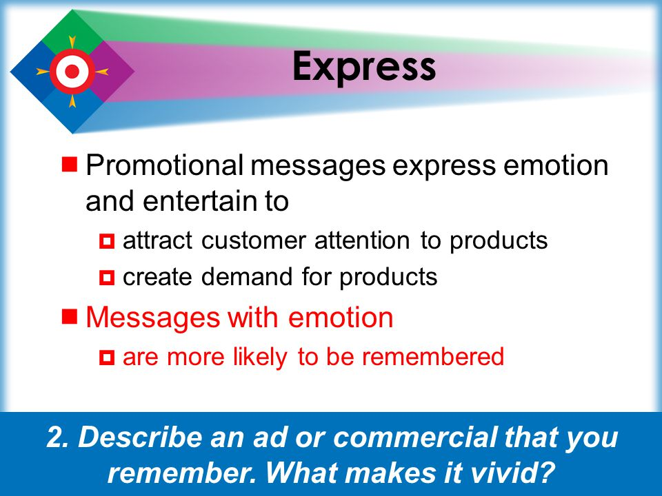 Express Promotional messages express emotion and entertain to