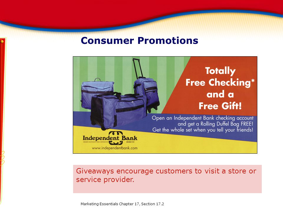 Consumer Promotions Giveaways encourage customers to visit a store or service provider.