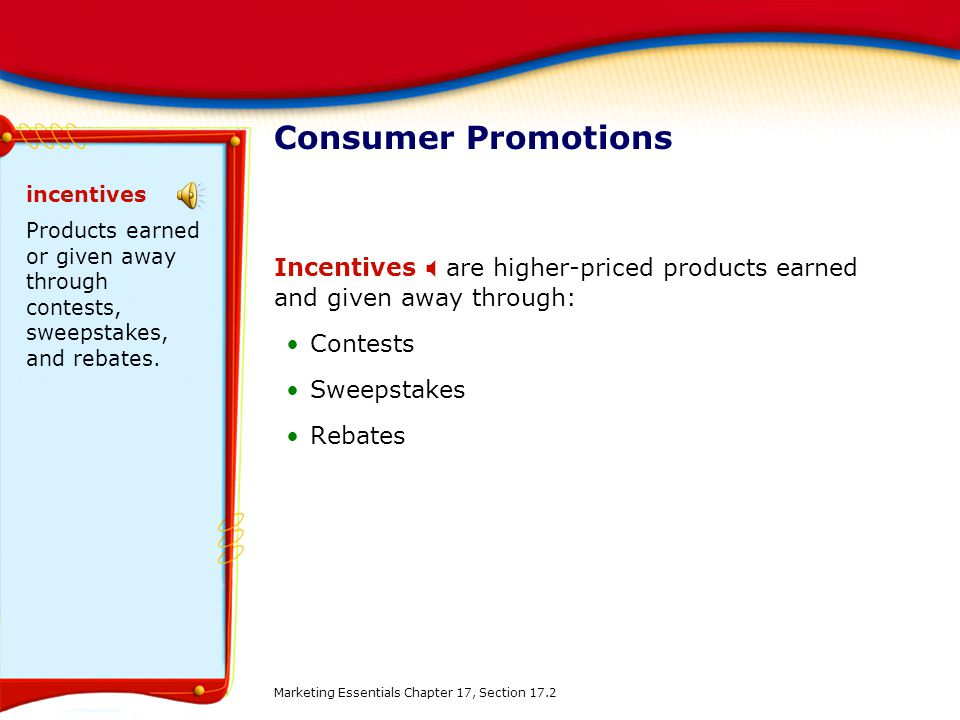 Consumer Promotions incentives. Products earned or given away through contests, sweepstakes, and rebates.