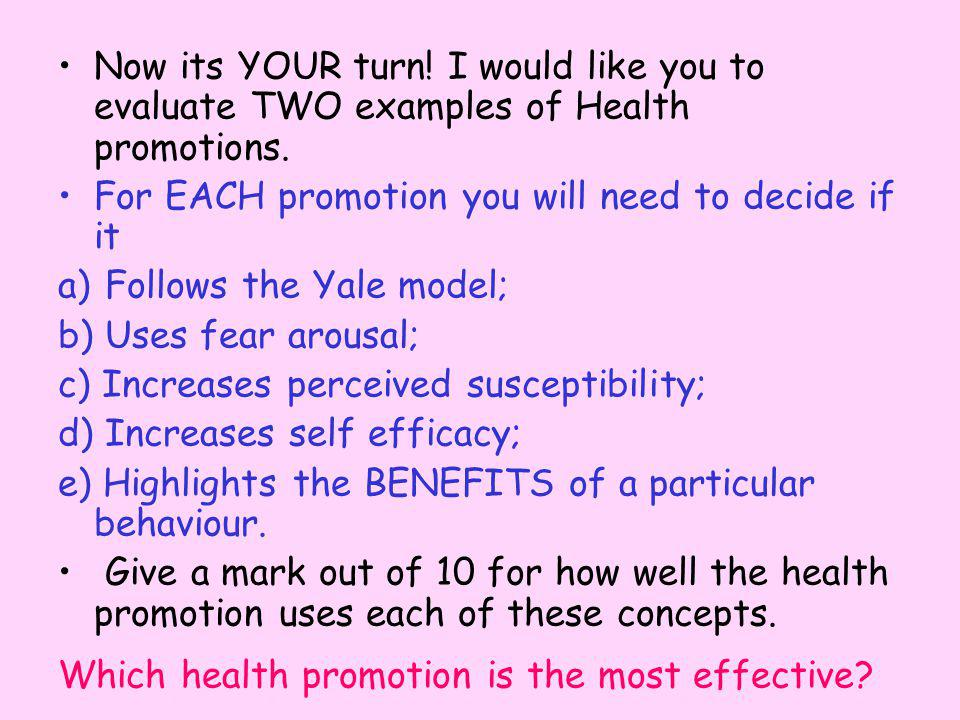 Now its YOUR turn! I would like you to evaluate TWO examples of Health promotions.