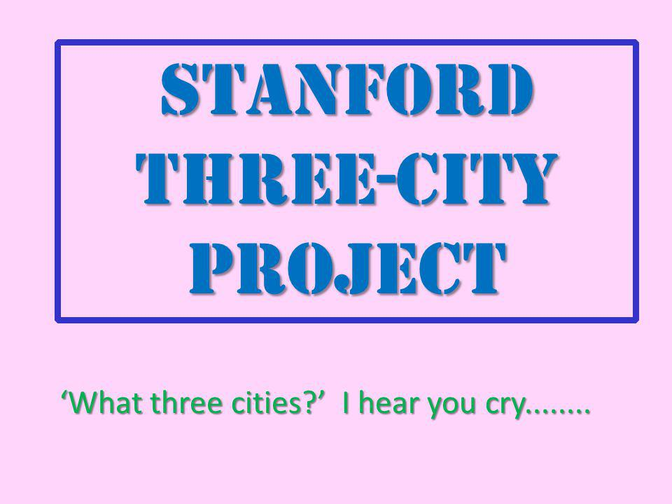 Stanford three-city project