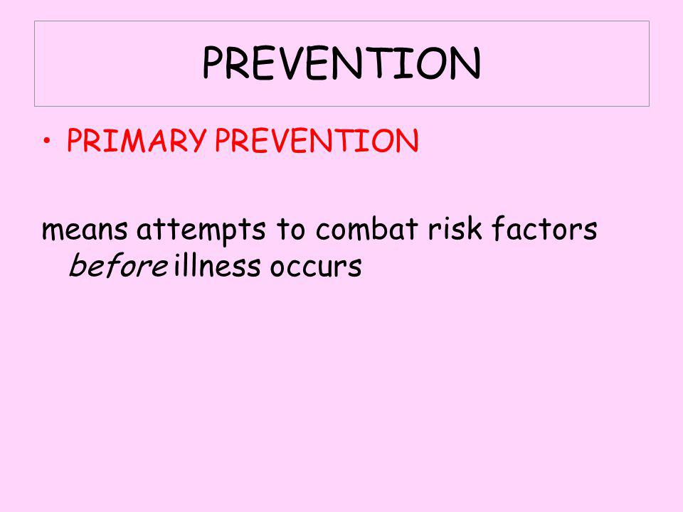 PREVENTION PRIMARY PREVENTION