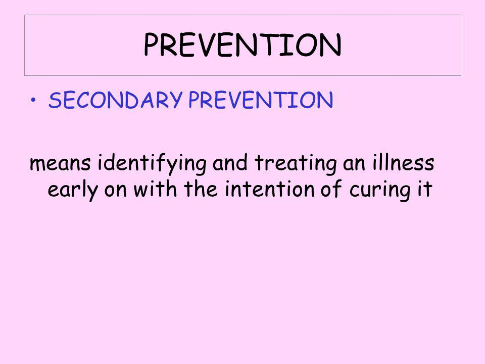 PREVENTION SECONDARY PREVENTION