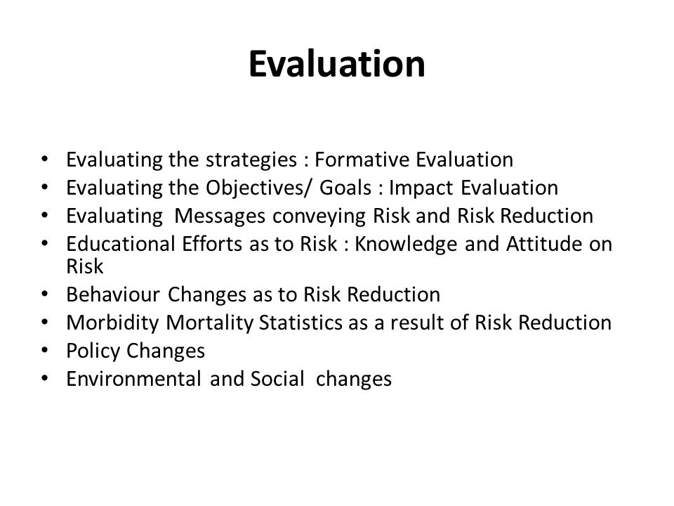 Evaluation Evaluating the strategies : Formative Evaluation