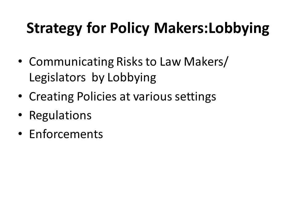 Strategy for Policy Makers:Lobbying