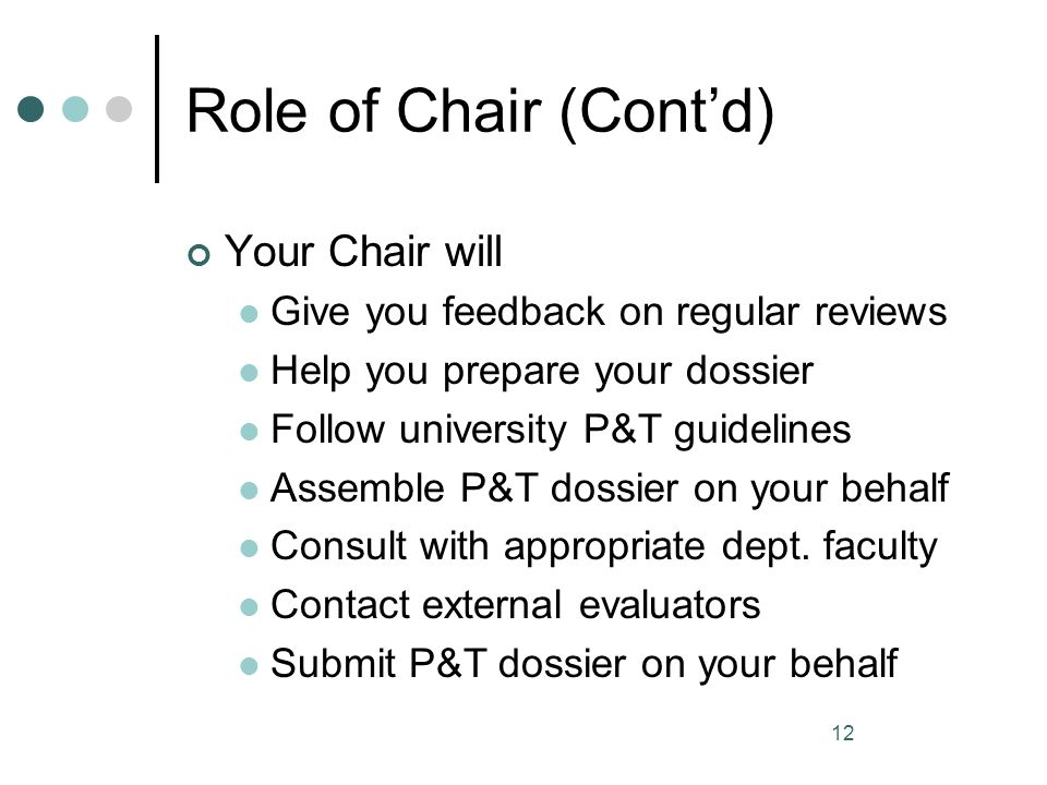 Role of Chair (Cont'd) Your Chair will