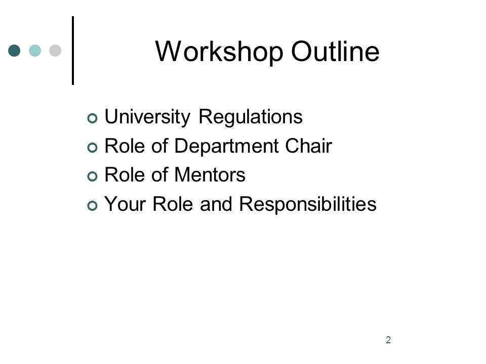 Workshop Outline University Regulations Role of Department Chair