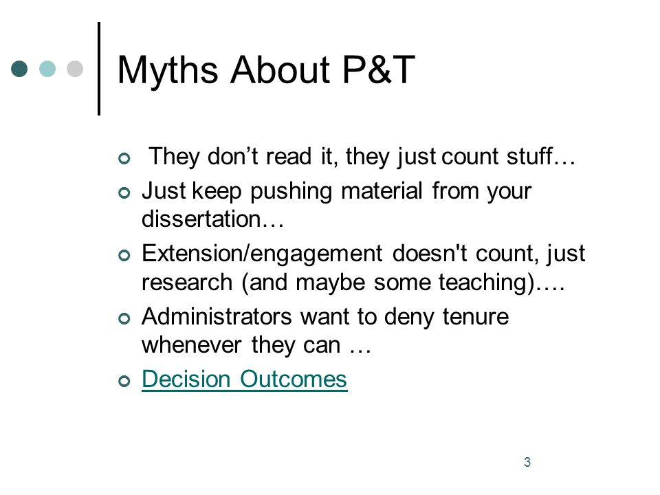 Myths About P&T They don't read it, they just count stuff…